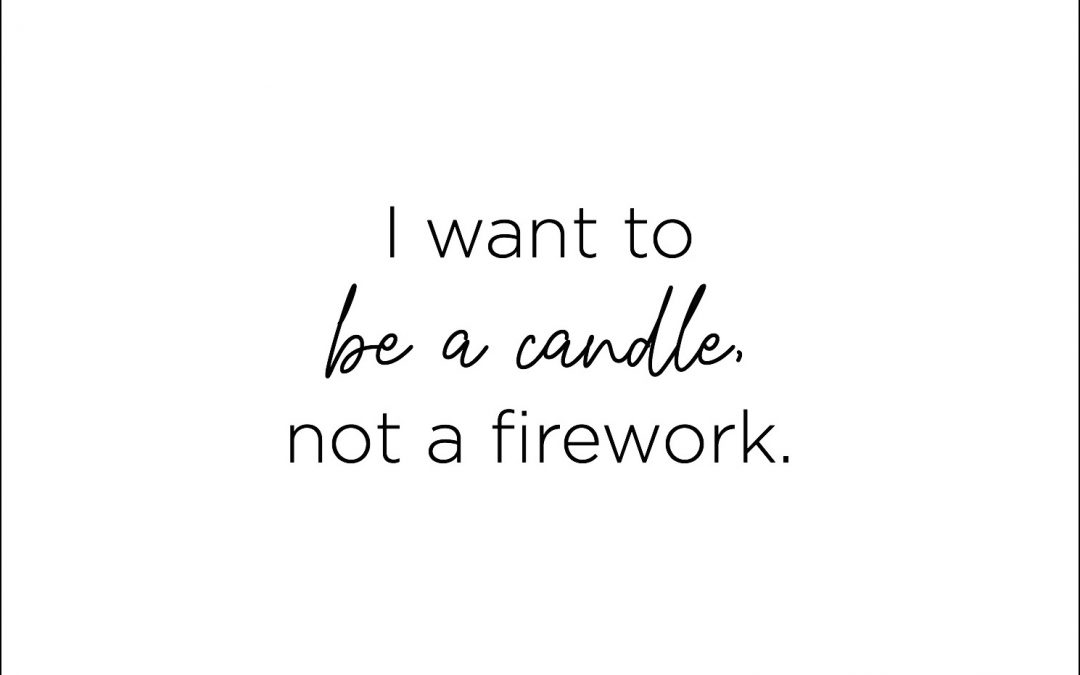 Hey, You're a Candle in a Firework World