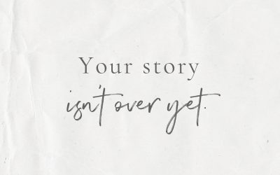 Hold On, Your Story Isn't Over Yet…