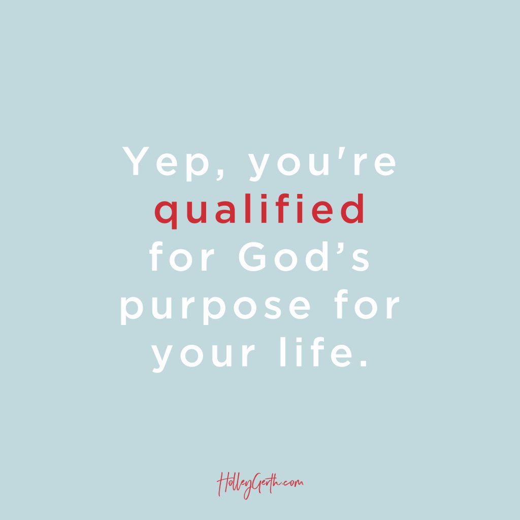 You are qualified for God's purpose for your life.