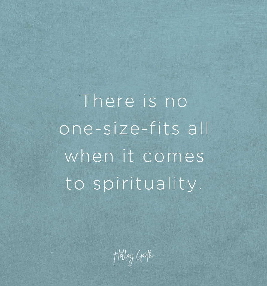 There is no one-size-fits all when it comes to spirituality.