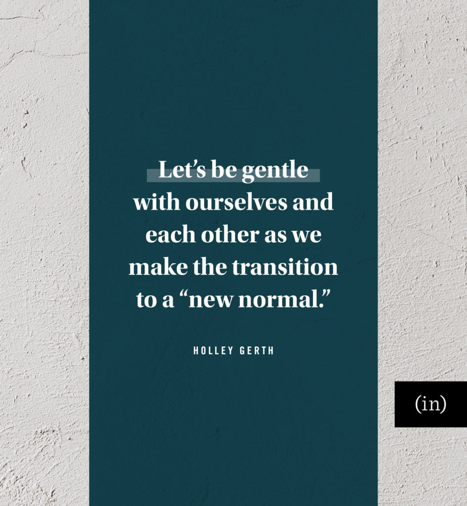 Let's be gentle with ourselves and each other as we make this transition.