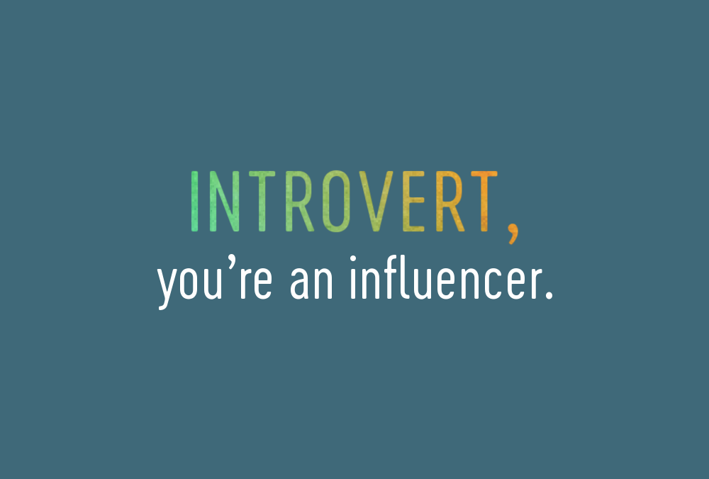 Introvert, Can You Be a Great Leader? Heck, Yeah, You Can!