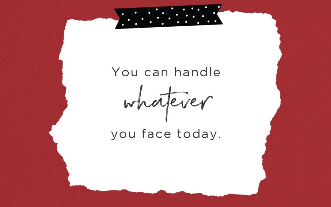 You Can Handle Whatever You Face Today, Because Nothing Is Impossible with God
