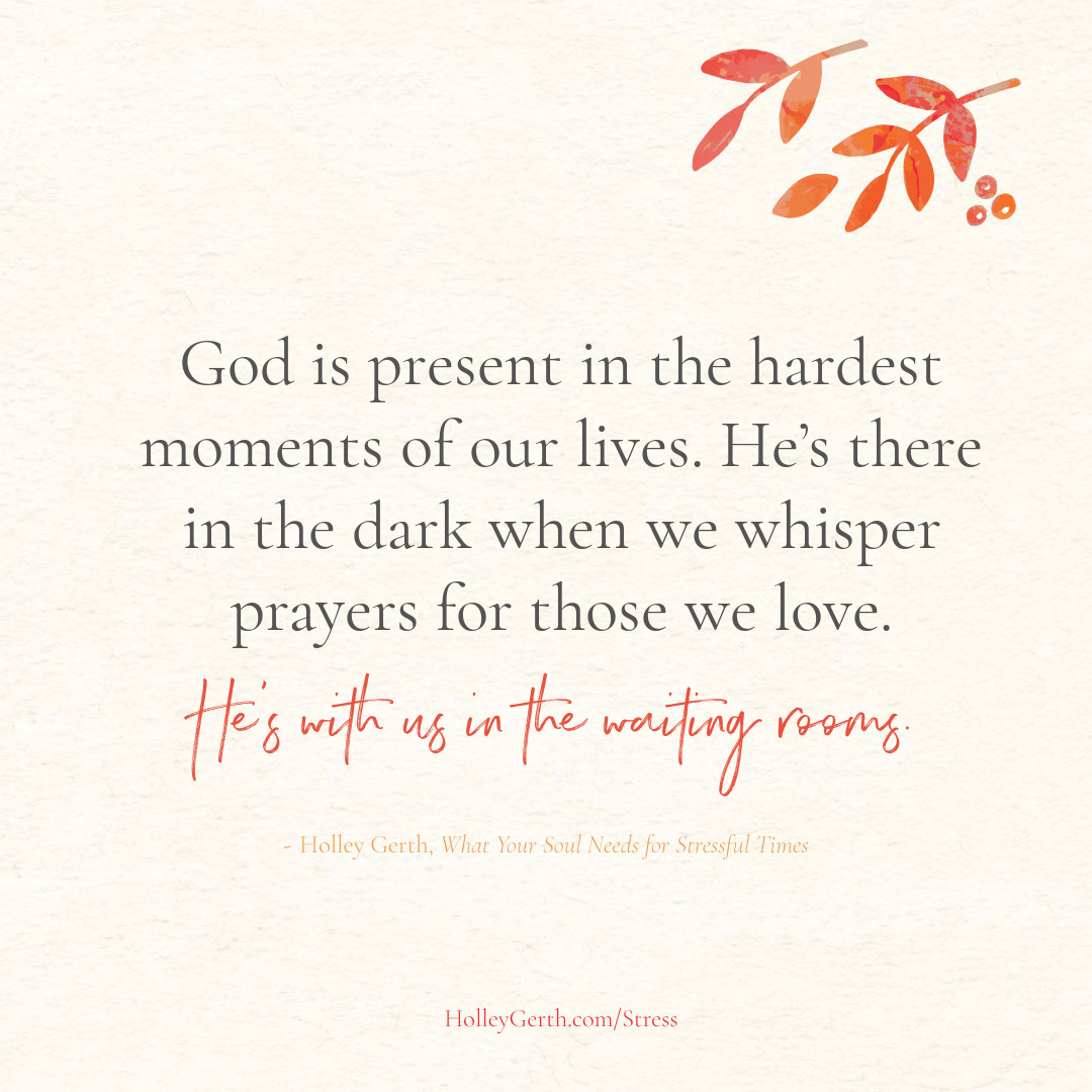 God is present in the hardest moments of our lives.